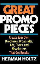 Great promo pieces : create your own brochures, broadsides, ads, flyers, and newsletters that get results