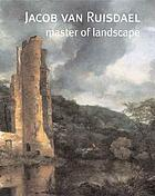 Jacob van Ruisdael : master of landscape
