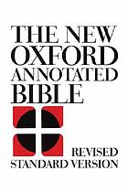 The new Oxford annotated Bible : Revised standard version, containing the Old and New Testaments ...