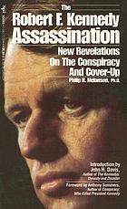 The Robert F. Kennedy assassination : new revelations on the conspiracy and cover-up, 1968-1991