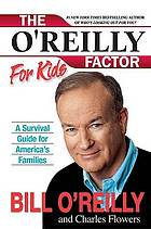 The O'Reilly factor for kids : a survival guide for America's families