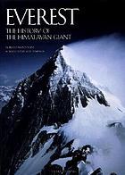 Everest : the history of the Himalayan giant