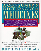 A consumer's dictionary of medicines : prescription, over-the-counter, and herbal : plus medical definitions