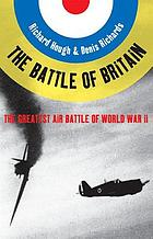 The Battle of Britain : the greatest air battle of World War II