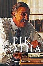 Pik Botha and his times