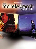 The Michell Branch songbook : [piano, vocal, chords]