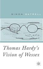 Thomas Hardy's vision of WessexHardy's vision of Wessex