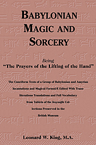 "Babylonian magic and sorcery : being ""The prayers of the lifting of the hand"""