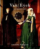 Van Eyck : the complete works