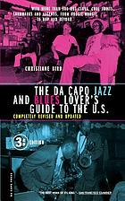 Da Capo jazz and blues lover's guide to the U.S. : with more than 900 hot clubs, cool joints, landmarks, and legends, from boogie-woogie to bop and beyond