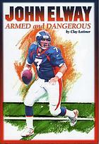 John Elway, armed and dangerous