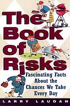 The book of risks : fascinating facts about the chances we take every day