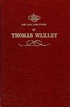 The life and times of Thomas Wakley