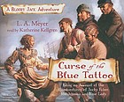 Curse of the blue tattoo being an account of the misadventures of Jacky Faber, midshipman and fine lady