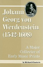 Johann Georg von Werdenstein (1542-1608) : a major collector of early music prints