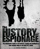 The history of espionage : the clandestine world of surveillance, spying and intelligence, from ancient times to the post-9/11 world