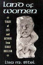 Land of women tales of sex and gender from early Ireland