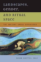 Landscapes, gender, and ritual space the ancient Greek experience