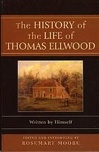 The history of the life of Thomas Ellwood