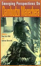 Emerging perspectives on Dambudzo Marechera