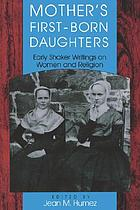 Mother's first-born daughters : early Shaker writings on women and religion
