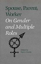 Spouse, parent, worker : on gender and multiple roles