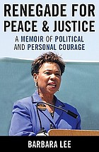 Renegade for peace and justice : a memoir of political and personal courage