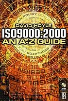 ISO 9000: 2000 : an A-Z guide