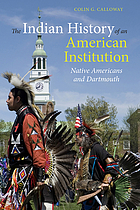 The Indian history of an American institution : Native Americans and Dartmouth
