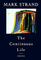The continuous life : poems