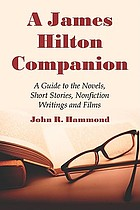 A James Hilton companion : a guide to the novels, short stories, nonfiction writings and films