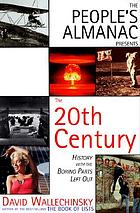 The people's almanac presents the twentieth century : history with the boring parts left out