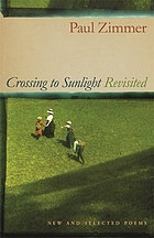 Crossing to sunlight revisited : new and selected poems