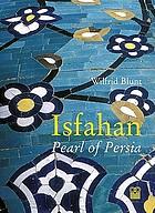 Isfahan, pearl of Persia