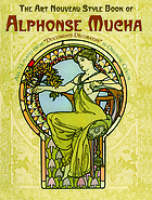 "The art nouveau style book of Alphonse Mucha : all 72 plates from ""Documents décoratifs"" in original color"