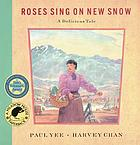 Roses sing on new snow : a delicious tale