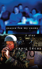 Prayer for my enemy : a play