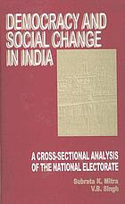 Democracy and social change in India : a cross-sectional analysis of the national electorate
