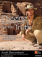 Digging for the truth one man's epic adventure exploring the world's greatest archaeological mysteries