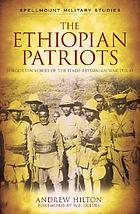 The Ethiopian patriots : forgotten voices of the Italo-Abyssinian War, 1935-41