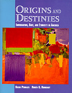 Origins and destinies : immigration, race, and ethnicity in America