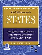 Congressional Quarterly's desk reference on the statesCQ's desk reference on the states