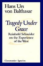 Tragedy under grace : Reinhold Schneider on the experience of the West