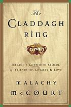 The Claddagh ring : Ireland's cherished symbol of friendship, loyalty and love