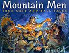 Mountain men : true grit and tall tales
