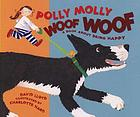 Polly Molly Woof Woof : a book about being happy