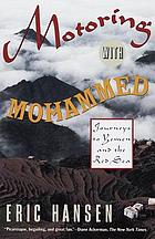 Motoring with Mohammed : journeys to Yemen and the Red Sea