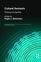 Cultural semiosis : tracing the signifier