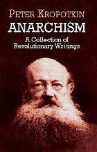 Kropotkin's revolutionary pamphlets : a collection of writings