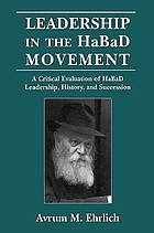 Leadership in the HaBaD movement : a critical evaluation of HaBaD leadership, history, and succession